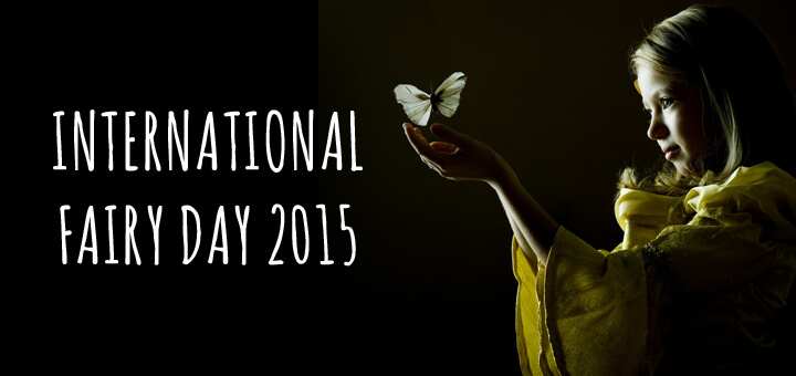 Happy International Fairy Day 2015