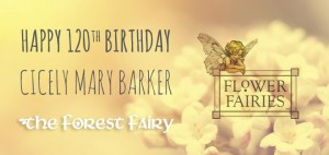 Flower Fairy Illustrator Cicely Mary Barker's 120th Birthday